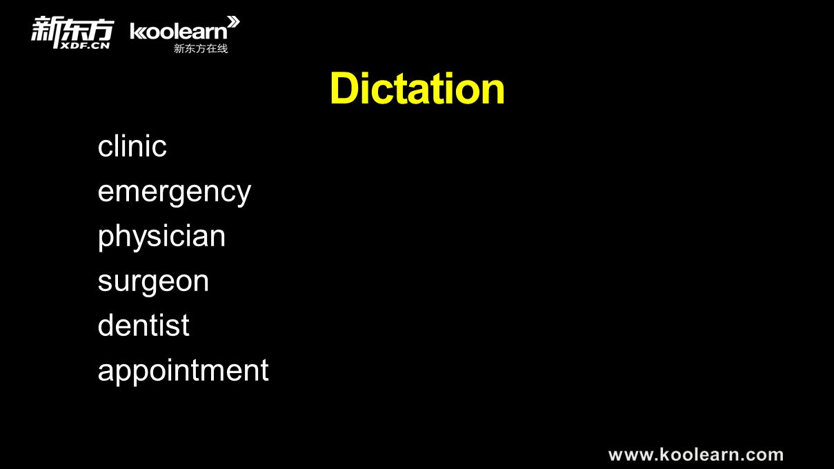 Dictation clinic emergency physician surgeon dentist appointment