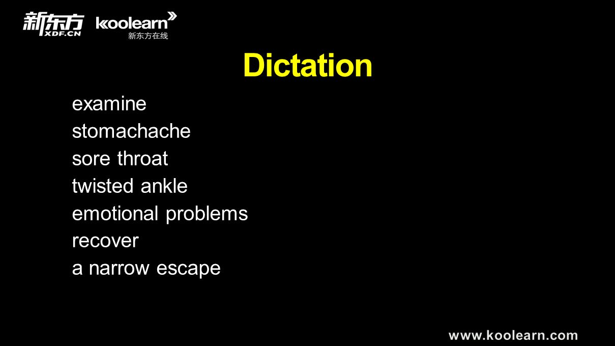 Dictation examine stomachache sore throat twisted ankle emotional problems recover a narrow escape