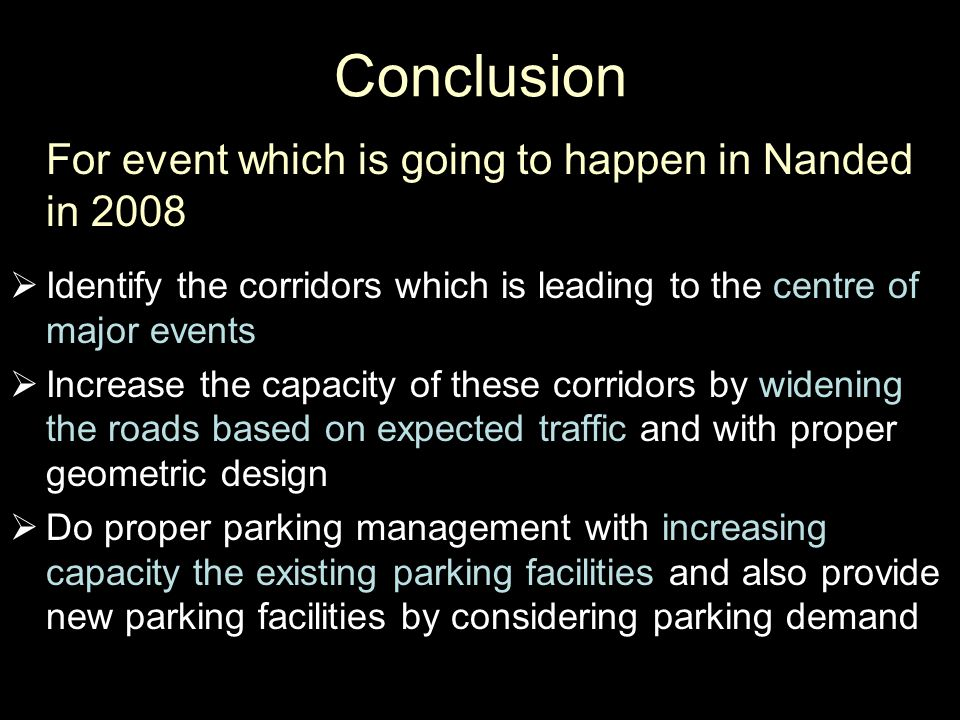 For event which is going to happen in Nanded in 2008  Identify the corridors which is leading to the centre of major events  Increase the capacity o