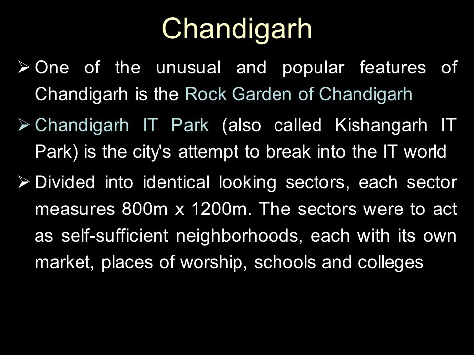 Chandigarh  One of the unusual and popular features of Chandigarh is the Rock Garden of Chandigarh  Chandigarh IT Park (also called Kishangarh IT Pa