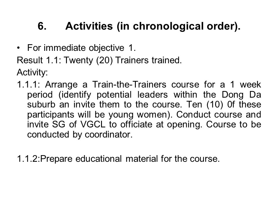 6.Activities (in chronological order).For immediate objective 1.