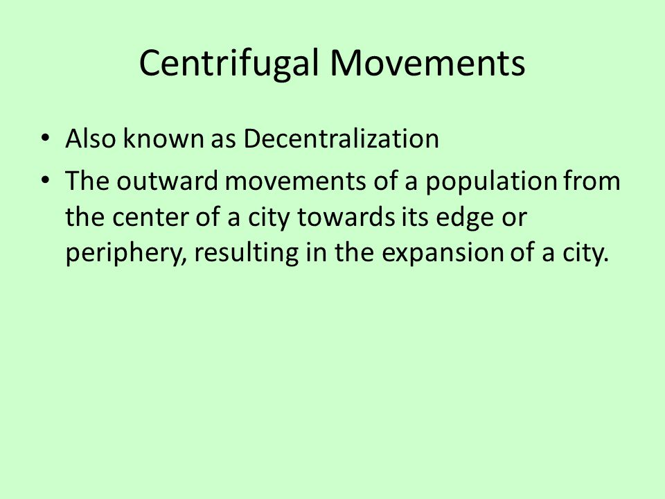 Also known as Decentralization The outward movements of a population from the center of a city towards its edge or periphery, resulting in the expansi