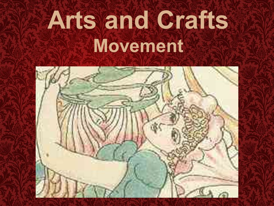 Arts and Crafts: The name Arts and Crafts came from the Arts and Crafts Exhibition Society, set up in 1887 to show designers work in a range of materials.