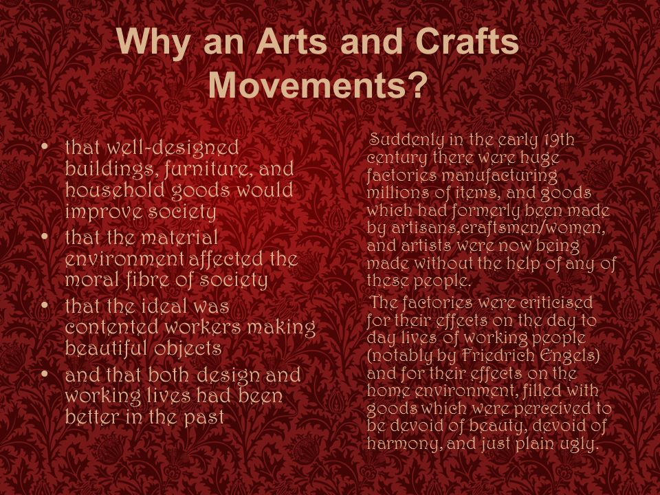 Why an Arts and Crafts Movements.