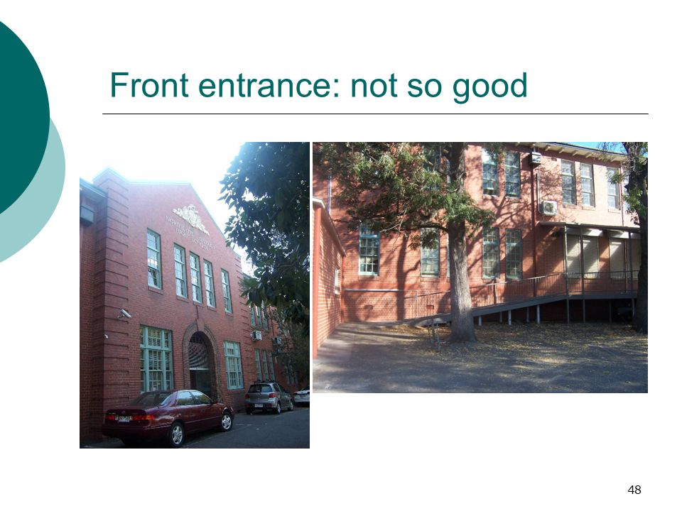 48 Front entrance: not so good