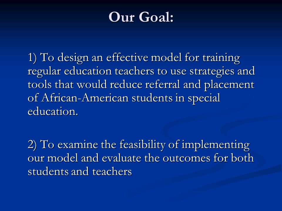 INTERVENTION DESIGN AND EVALUATION TOOLS (cont.) Key Elements of Success for Teaching African- American Urban Students (Foster, 1997; Ladson-Billings, 2001) Key Elements of Success for Teaching African- American Urban Students (Foster, 1997; Ladson-Billings, 2001) Culturally-Sensitive Instructional Material & Methods (Montgomery, 2001; Gay, 2000; Diamond & Moore, 1995; Krater, Zeni & Cason, 1994) Culturally-Sensitive Instructional Material & Methods (Montgomery, 2001; Gay, 2000; Diamond & Moore, 1995; Krater, Zeni & Cason, 1994)