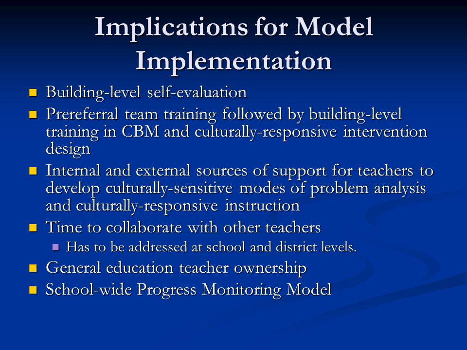 Implications for Model Implementation Building-level self-evaluation Building-level self-evaluation Prereferral team training followed by building-lev