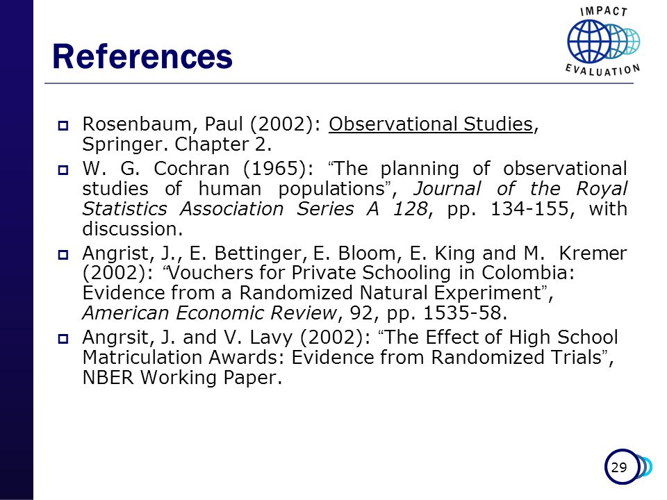 29 References  Rosenbaum, Paul (2002): Observational Studies, Springer.