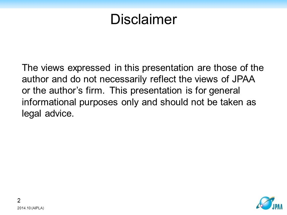 Disclaimer The views expressed in this presentation are those of the author and do not necessarily reflect the views of JPAA or the author's firm.