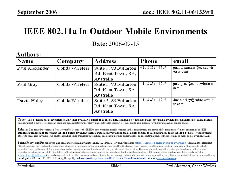 doc.: IEEE 802.11-06/1339r0 Submission September 2006 Paul Alexander, Cohda WirelessSlide 1 IEEE 802.11a In Outdoor Mobile Environments Notice: This document has been prepared to assist IEEE 802.11.