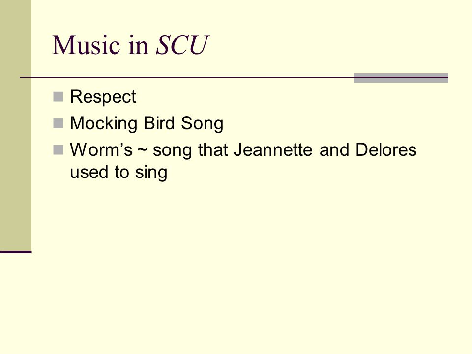 Music in SCU Respect Mocking Bird Song Worm's ~ song that Jeannette and Delores used to sing