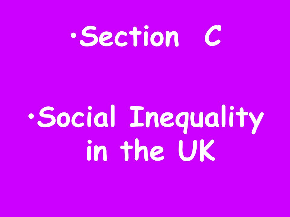 Section C Social Inequality in the UK