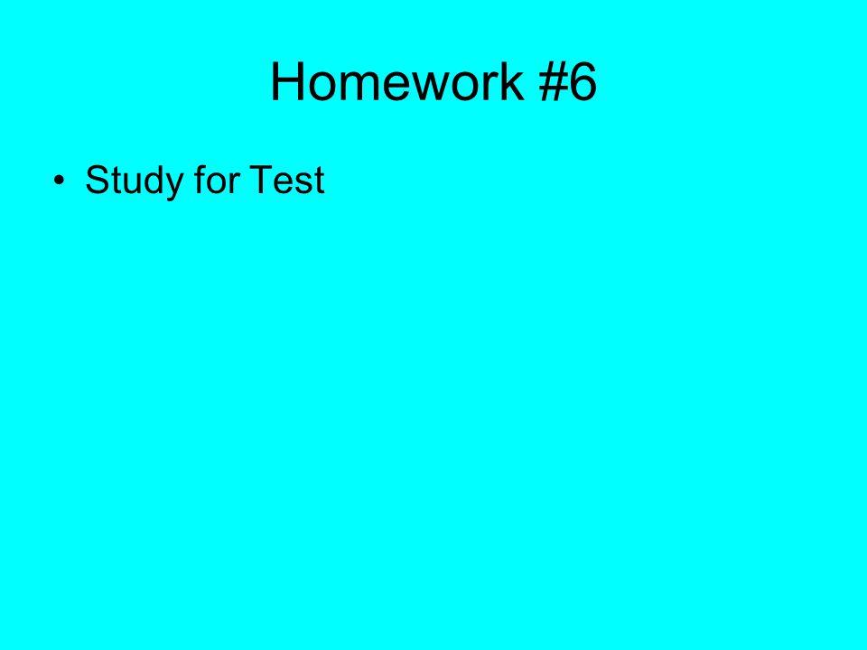 Homework #6 Study for Test