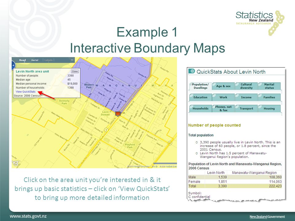 Example 1 Interactive Boundary Maps Click on the area unit you're interested in & it brings up basic statistics – click on 'View QuickStats' to bring