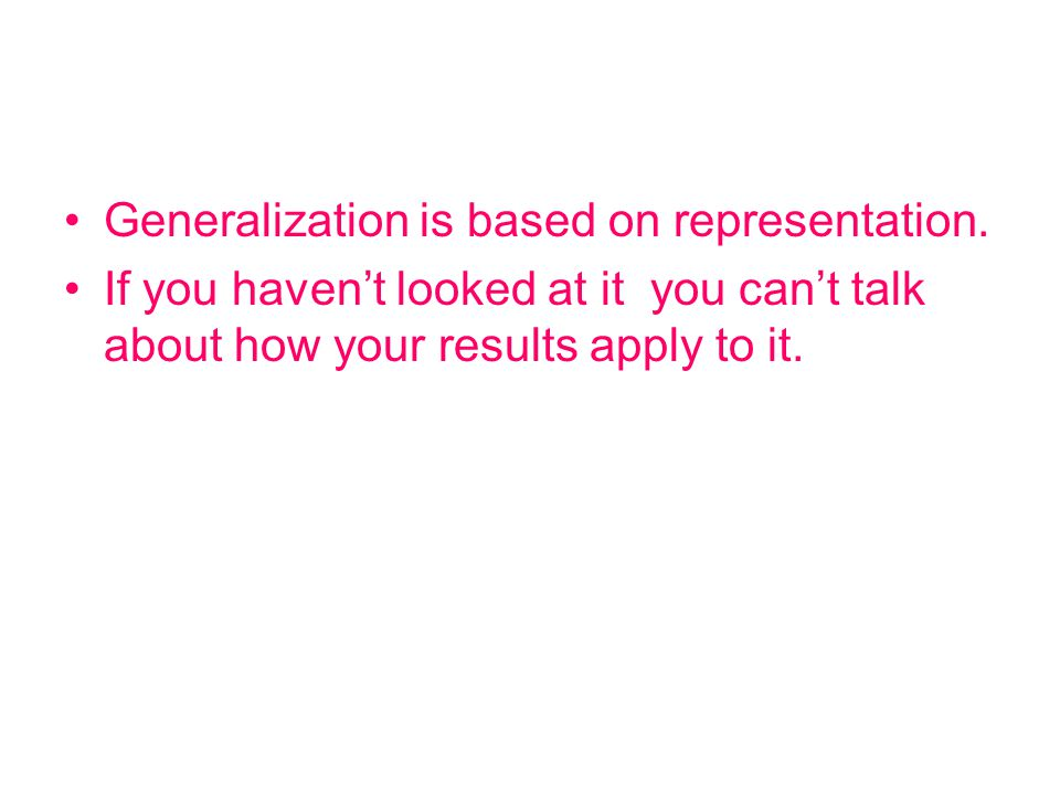 Generalization is based on representation.