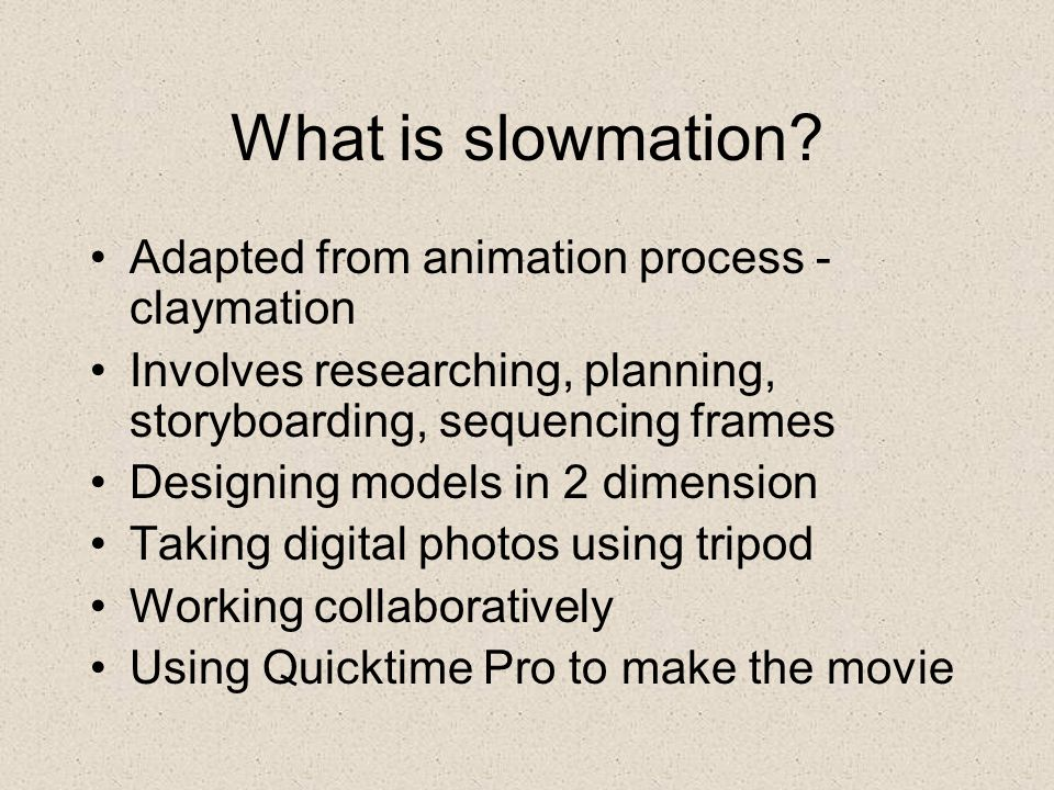 What is slowmation.