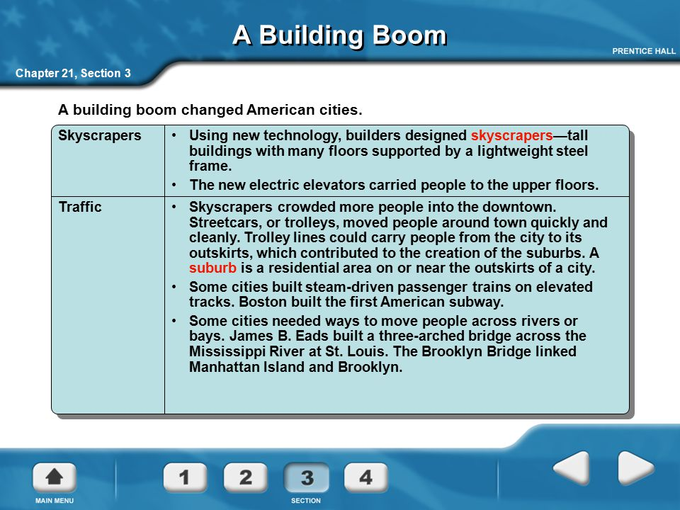 Chapter 21, Section 3 A Building Boom A building boom changed American cities. SkyscrapersUsing new technology, builders designed skyscrapers—tall bui