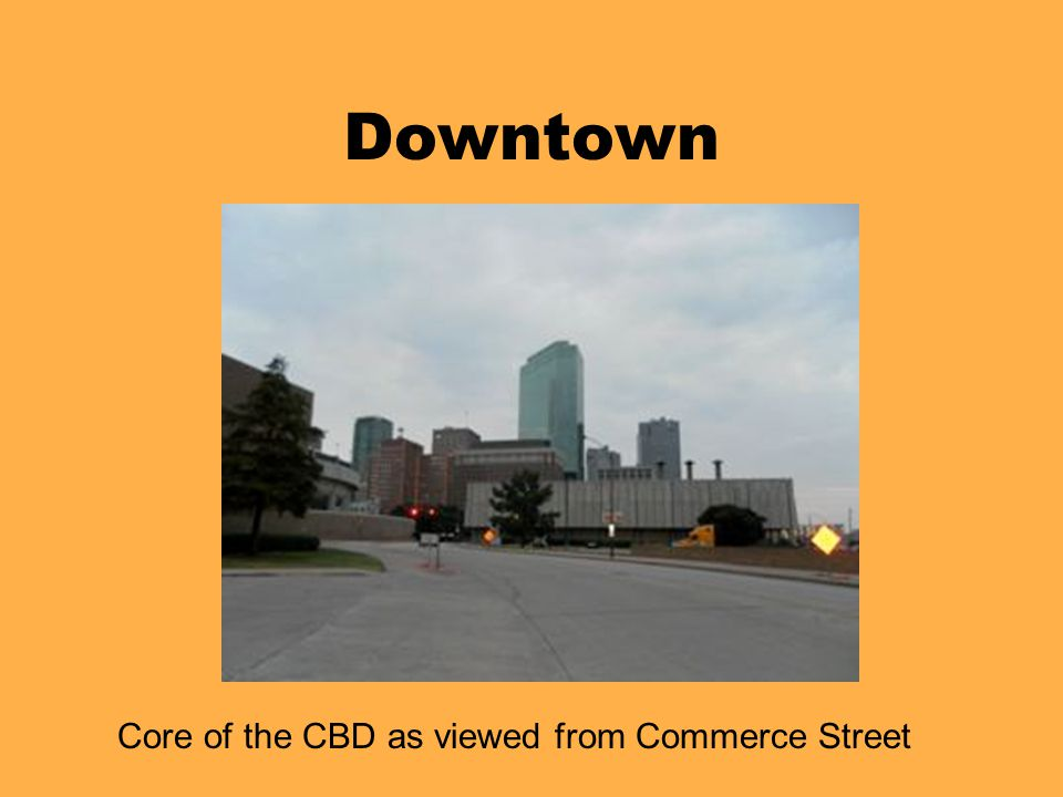 Downtown Core of the CBD as viewed from Commerce Street