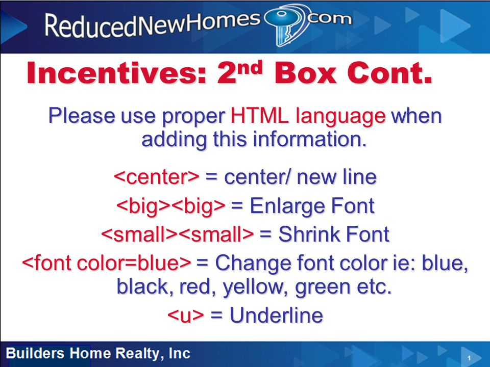 Incentives: 2 nd Box Cont. Please use proper HTML language when adding this information.