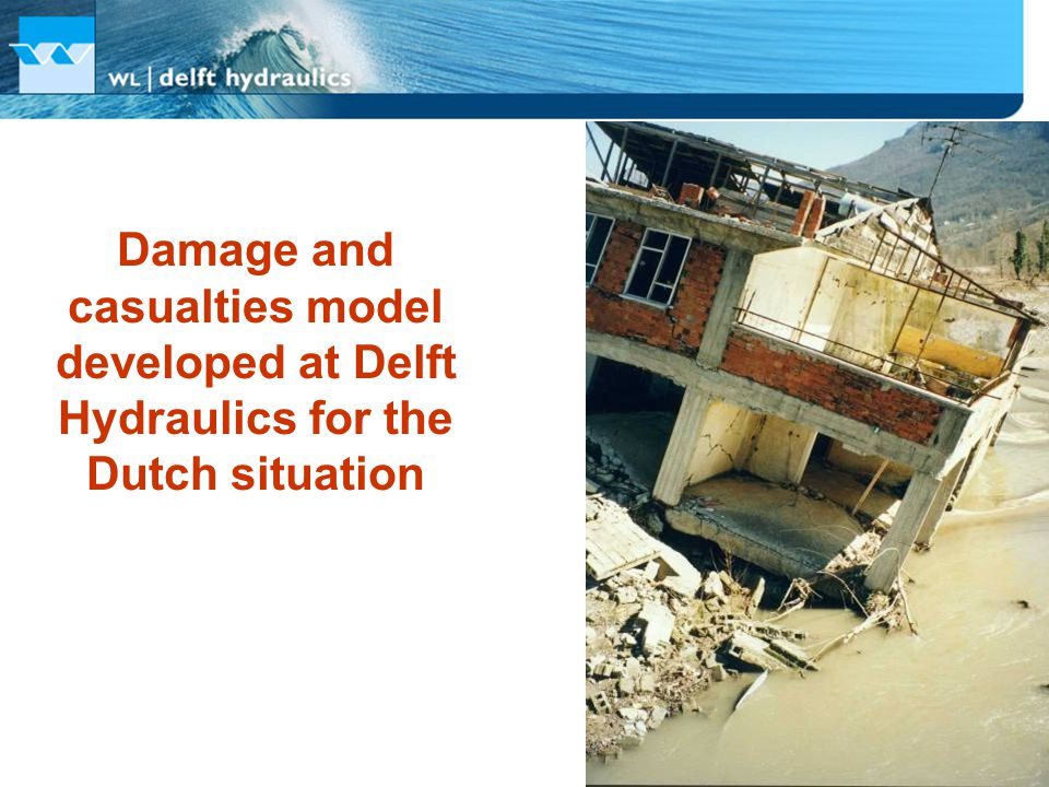 Damage and casualties model developed at Delft Hydraulics for the Dutch situation