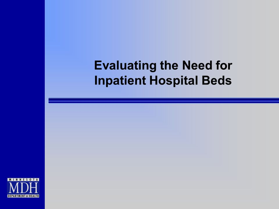 Regulatory Environment for Hospital Construction in Minnesota  Moratorium on hospital construction or expansion of licensed beds - in place since 1984 –Exceptions require specific authorization from Legislature  2004 law established a public interest review process to evaluate requests for exceptions –MDH recommends whether a proposal is in the public interest ; Legislature remains the ultimate decision-maker on whether to grant an exception  Examples from the 2 main reviews conducted since the public interest review law was passed