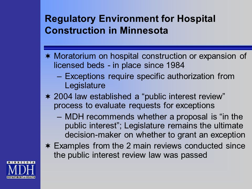 Factors Affecting Future Need for Hospital Capacity in Minnesota  Population growth –MN population expected to grow by 1 million people (20%) between 2000 and 2020  Changing demographics (aging)  Changes in use rates of health care services (caused by factors other than aging population)