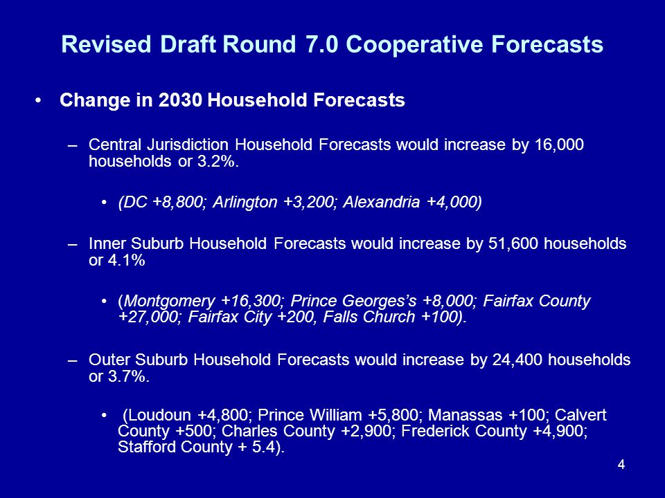 4 Revised Draft Round 7.0 Cooperative Forecasts Change in 2030 Household Forecasts –Central Jurisdiction Household Forecasts would increase by 16,000 households or 3.2%.