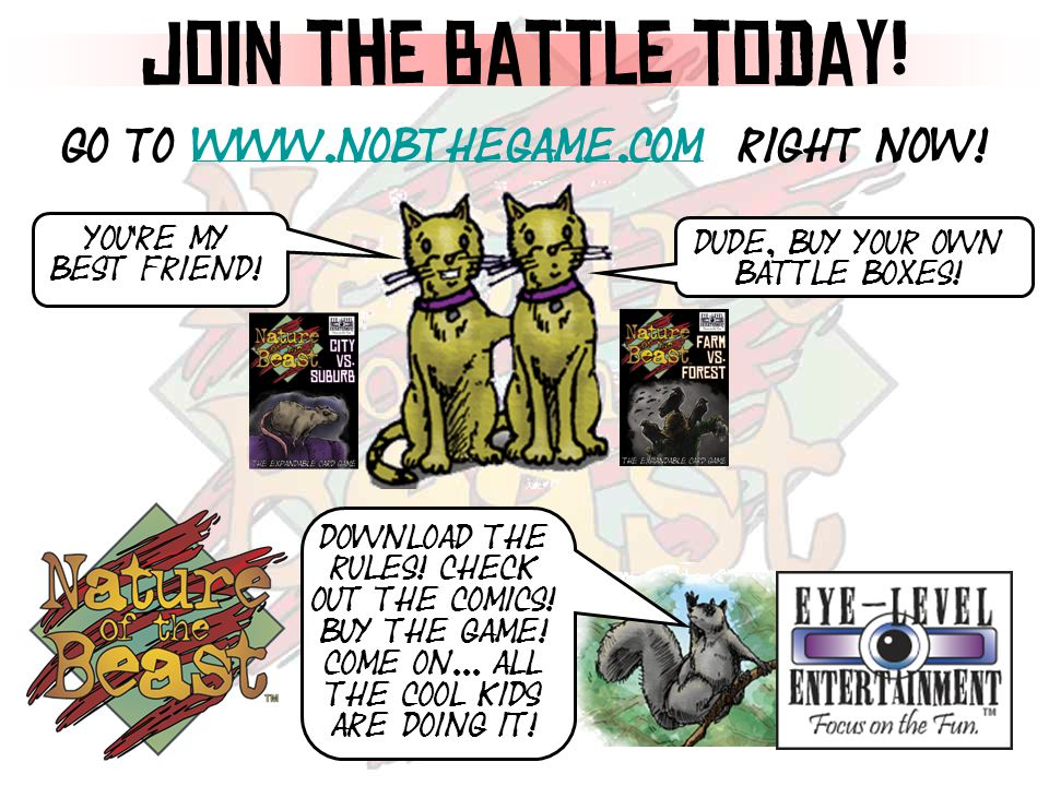 Join the Battle today. Go to www.nobthegame.com Right now!www.nobthegame.com Download the rules.