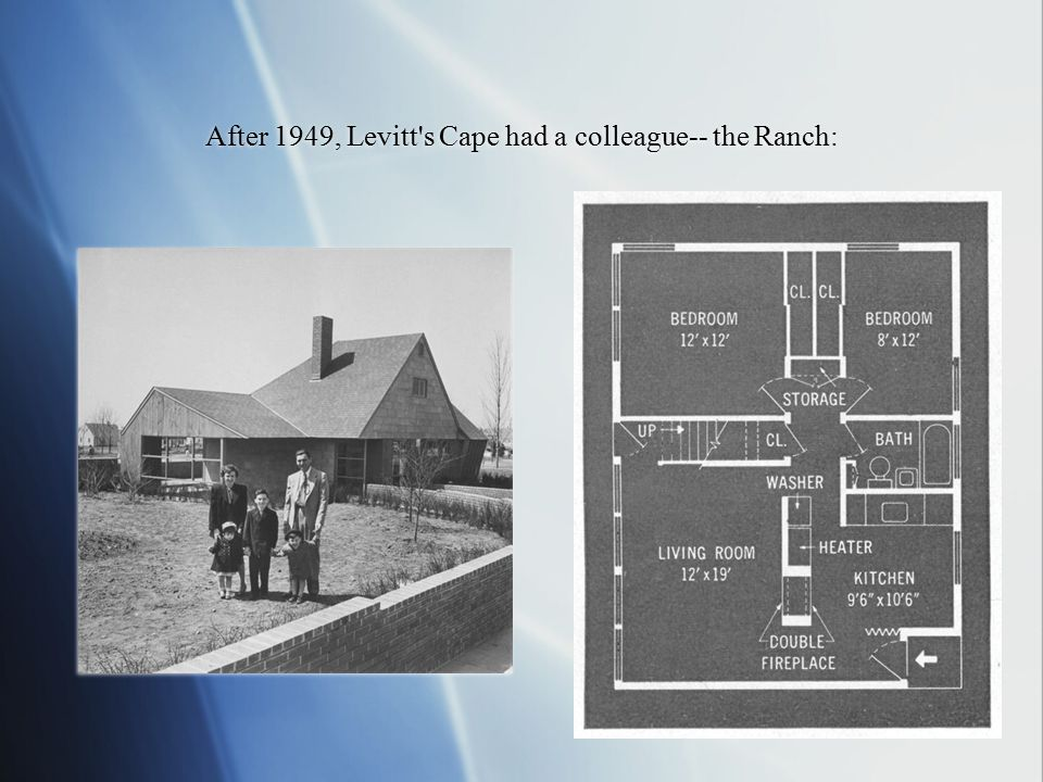 After 1949, Levitt's Cape had a colleague-- the Ranch: