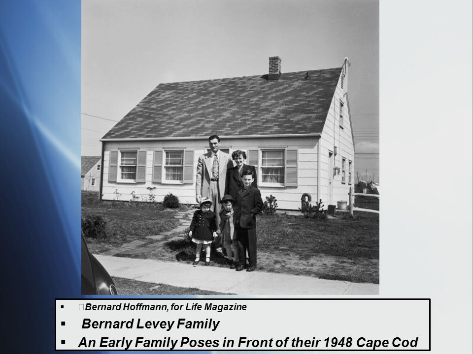  Bernard Hoffmann, for Life Magazine  Bernard Levey Family  An Early Family Poses in Front of their 1948 Cape Cod  Bernard Hoffmann, for Life Maga