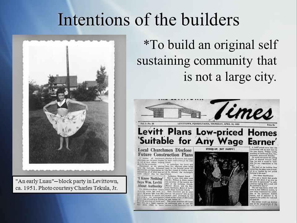 Intentions of the builders *To build an original self sustaining community that is not a large city.