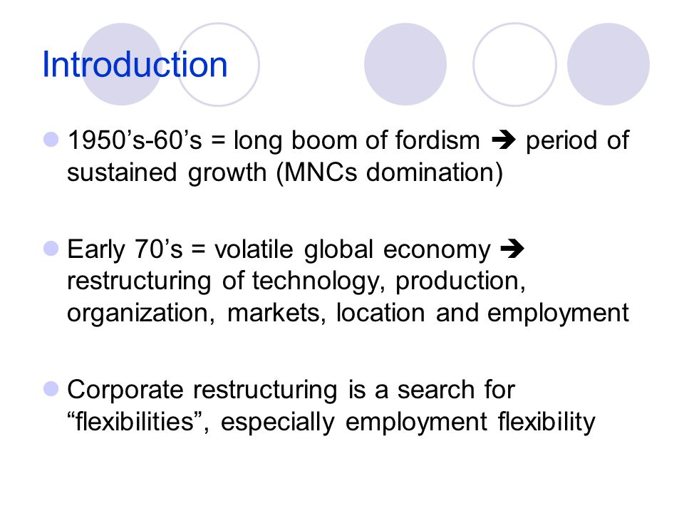Contents Corporate dimensions of restructuring New locations and flexible workforces In situ change and flexible workforces Conclusion: the illusion of the spatial division of labour