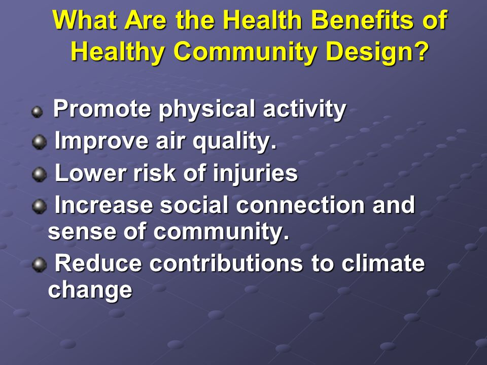 What Are the Health Benefits of Healthy Community Design.