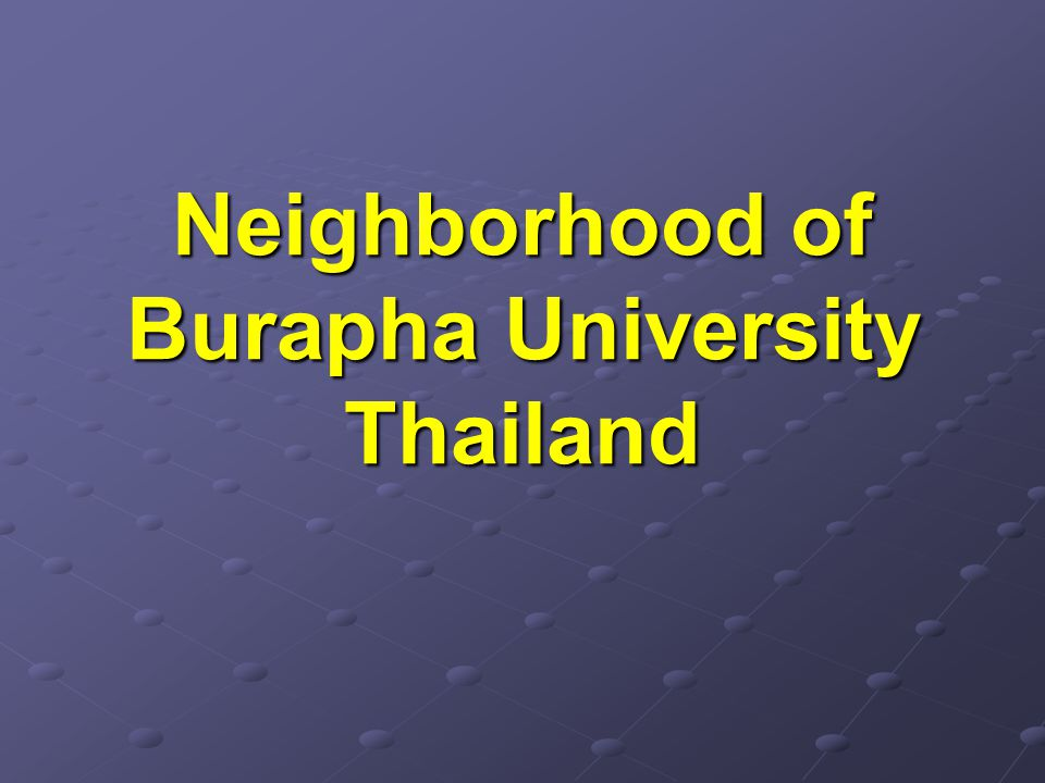 Neighborhood of Burapha University Thailand