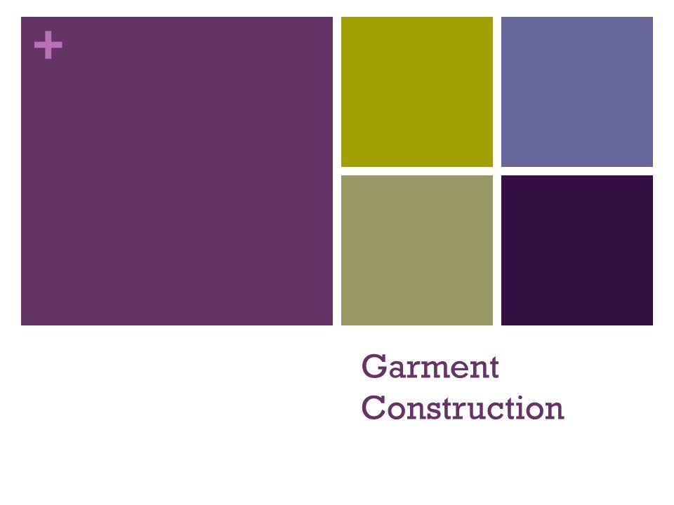 + Garment Construction