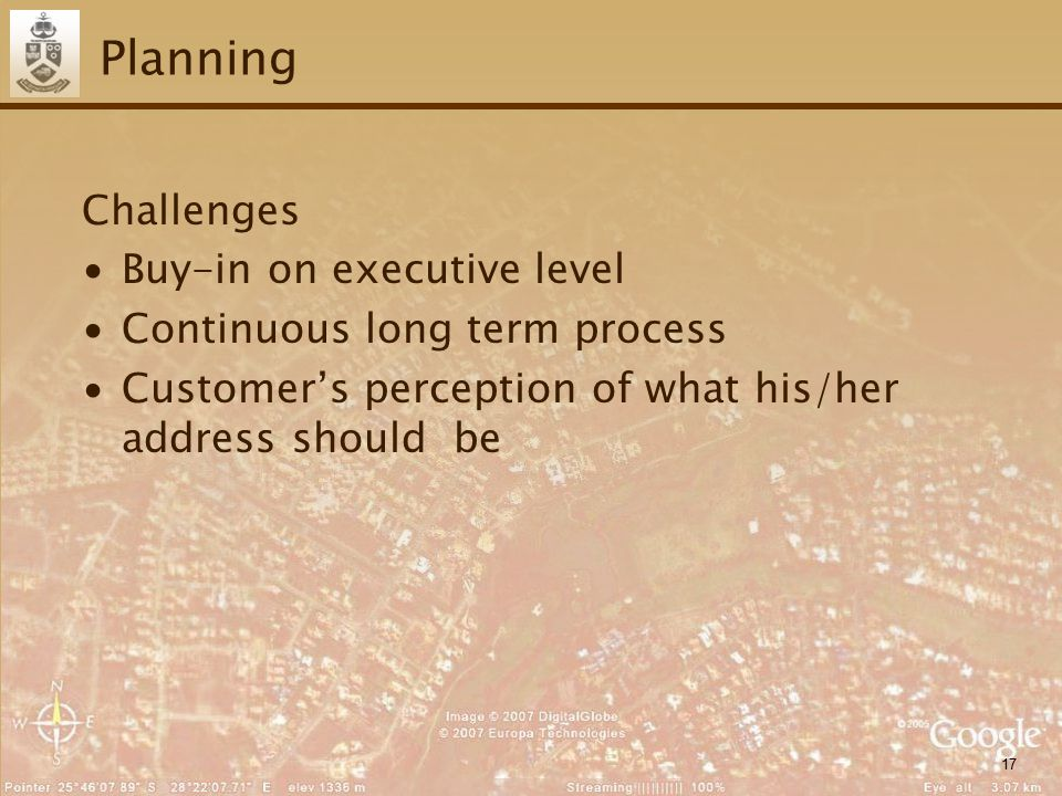 17 Planning Challenges ∙Buy-in on executive level ∙Continuous long term process ∙Customer's perception of what his/her address should be