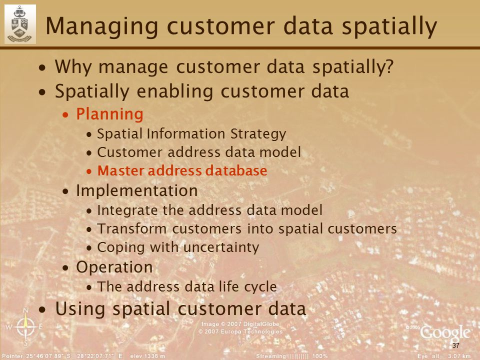 37 Managing customer data spatially ∙Why manage customer data spatially? ∙Spatially enabling customer data ∙Planning ∙Spatial Information Strategy ∙Cu