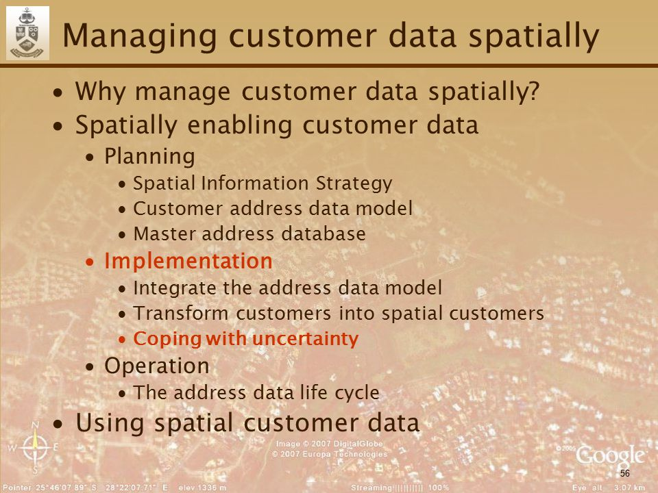 56 Managing customer data spatially ∙Why manage customer data spatially.