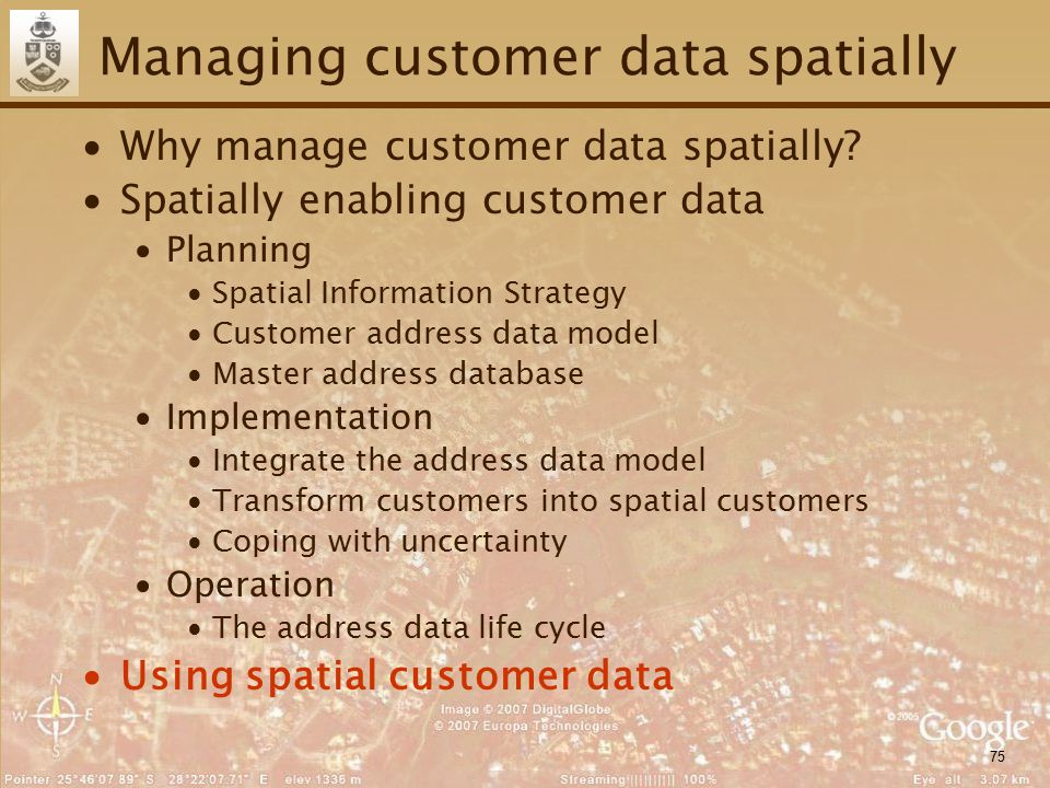 75 Managing customer data spatially ∙Why manage customer data spatially? ∙Spatially enabling customer data ∙Planning ∙Spatial Information Strategy ∙Cu