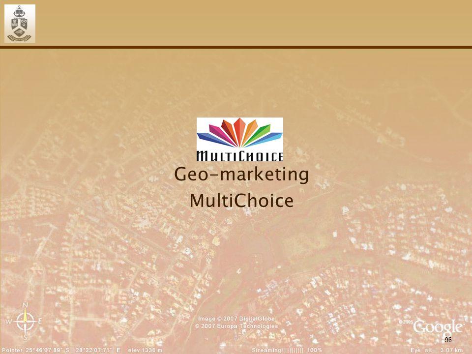 96 Geo-marketing MultiChoice