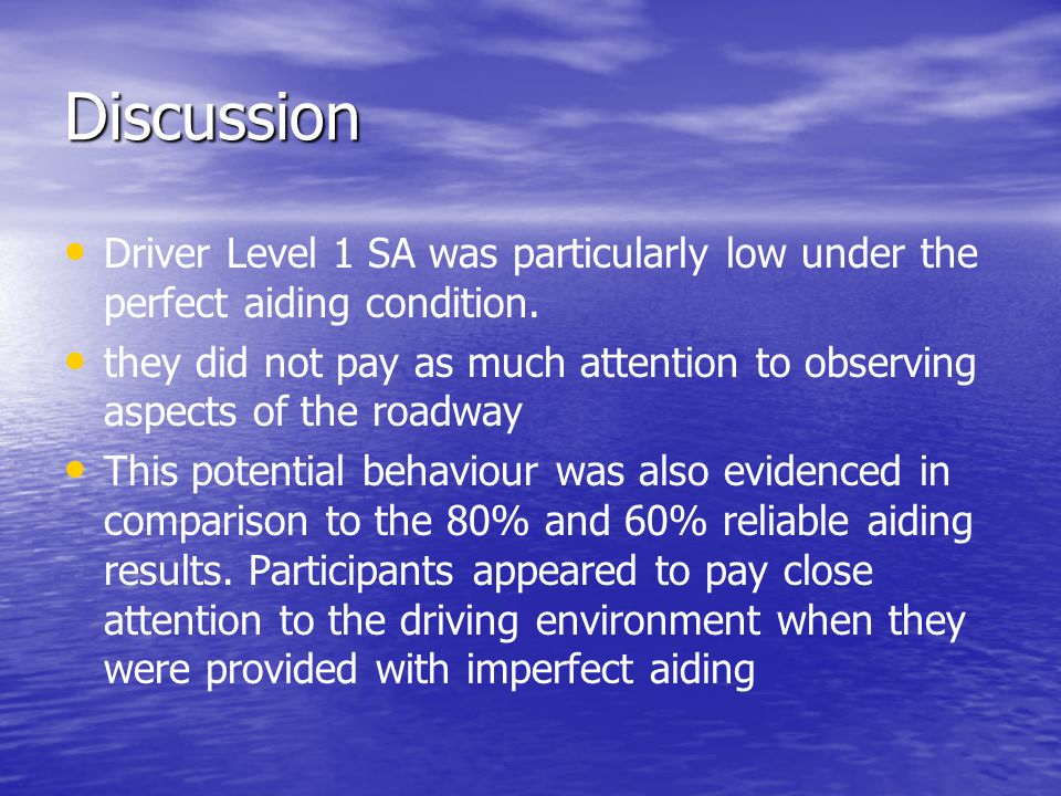 Discussion Driver Level 1 SA was particularly low under the perfect aiding condition.