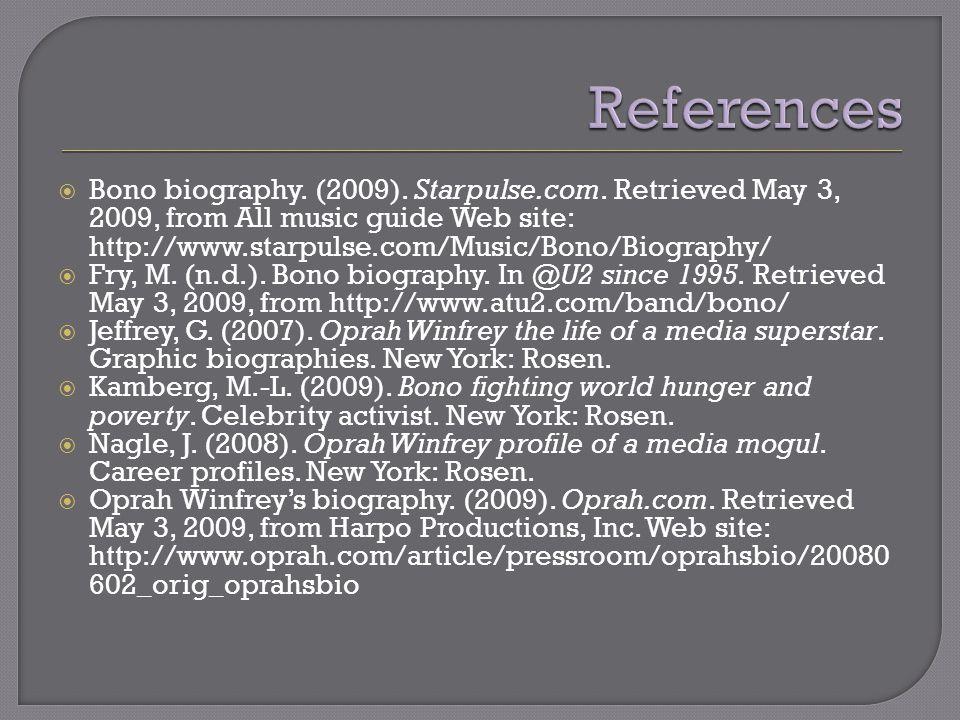  Bono biography. (2009). Starpulse.com.
