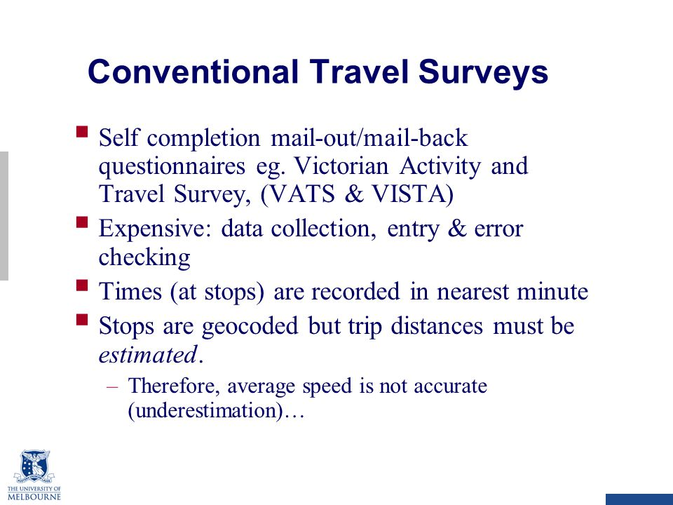 Conventional Travel Surveys  Self completion mail-out/mail-back questionnaires eg.