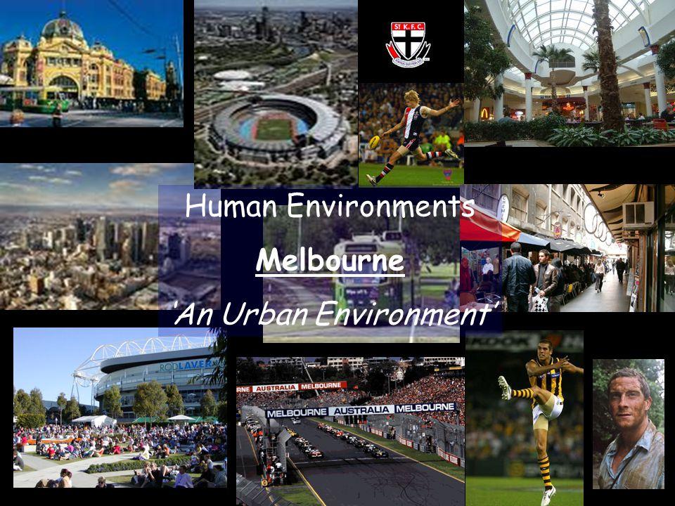Human Environments Melbourne 'An Urban Environment'