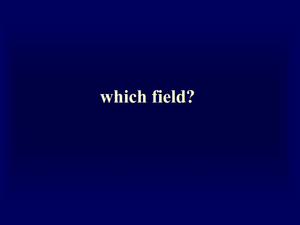 which field?