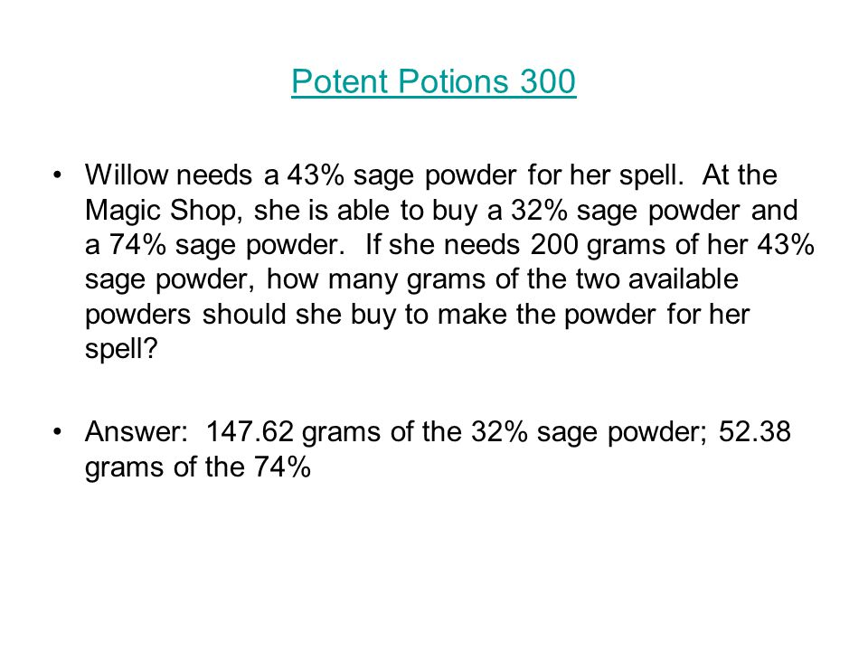 Potent Potions 300 Willow needs a 43% sage powder for her spell.