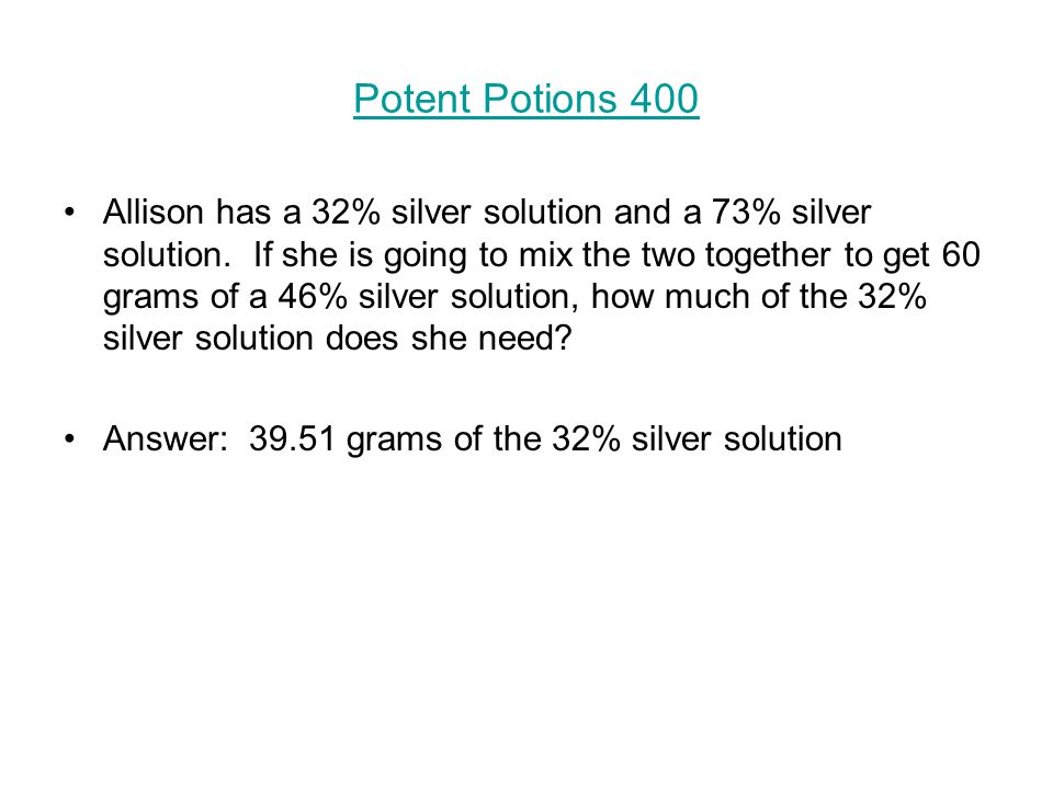 Potent Potions 400 Allison has a 32% silver solution and a 73% silver solution.