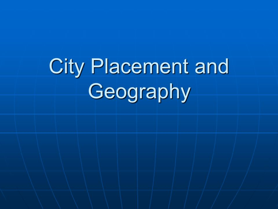 City Placement and Geography