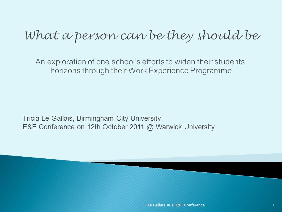 Tricia Le Gallais, Birmingham City University E&E Conference on 12th October 2011 @ Warwick University 1T Le Gallais BCU E&E Conference