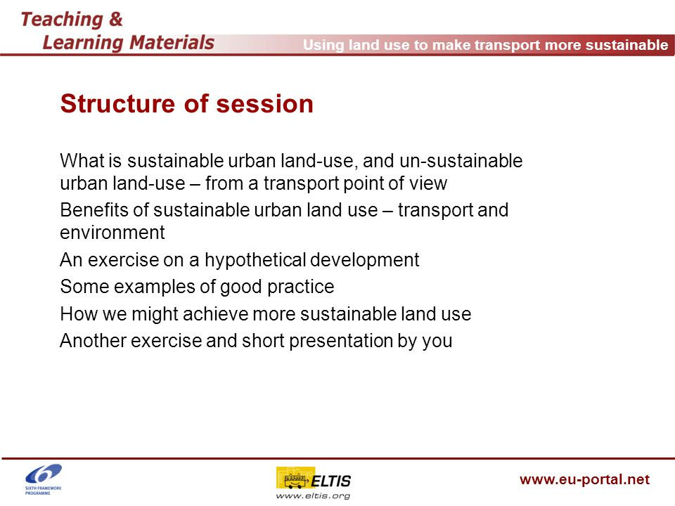 Using land use to make transport more sustainable www.eu-portal.net Some examples of good practice